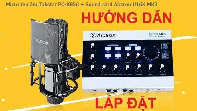 Hướng Dẫn Sử Dụng Sound Card U16K MKIII USB Hay Nhất
